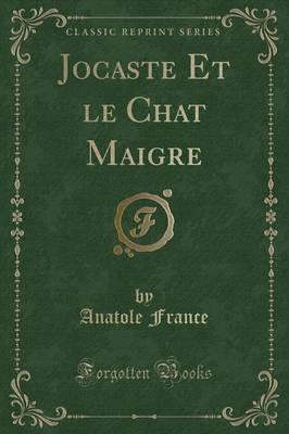 Jocaste Et le Chat Maigre (Classic Reprint)