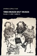 Tres rusos muy rusos. Herzen, Bakunin y Kropotkin