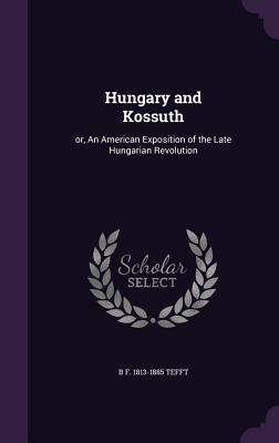 Hungary and Kossuth