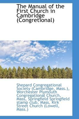 The Manual of the First Church in Cambridge (Congretional)