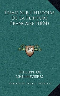 Essais Sur L'Histoire de La Peinture Francaise (1894)