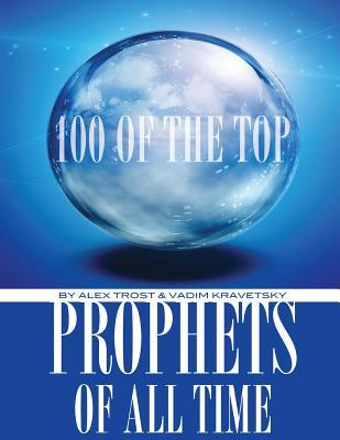 100 of the Top Prophets of All Time