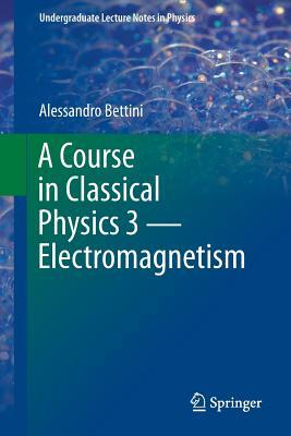 A Course in Classical Physics