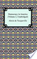 Democracy in America (Volume 2, Unabridged)