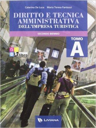 Diritto e tecnica amministrativa dell'impresa turistica. Per le Scuole superiori. Con espansione online