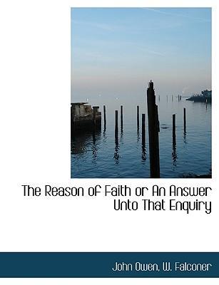Reason of Faith or an Answer Unto That Enquiry