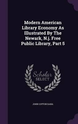 Modern American Library Economy as Illustrated by the Newark, N.J. Free Public Library, Part 5