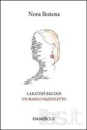 Lakatins baltais - Un bianco fazzoletto