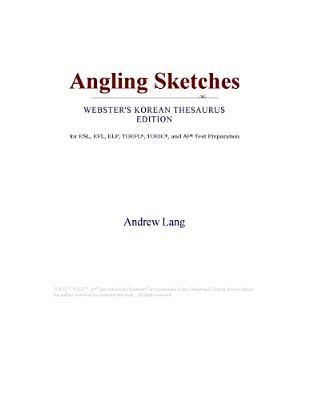 Angling Sketches (Webster's Korean Thesaurus Edition)