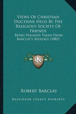 Views of Christian Doctrine Held by the Religious Society of Friends