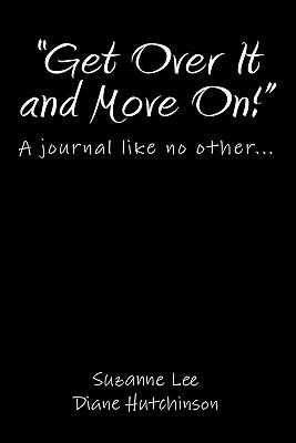 Get over It and Move On!