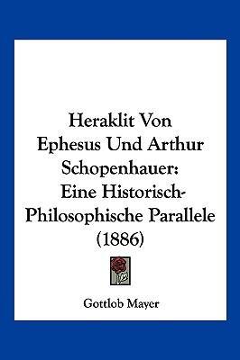Heraklit Von Ephesus Und Arthur Schopenhauer