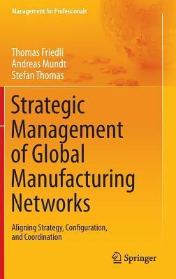 Strategic Management of Global Manufacturing Networks