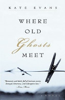 Where Old Ghosts Mee...