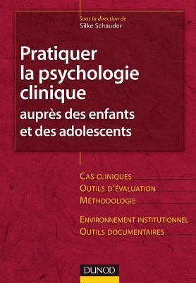 Pratiquer la psychologie clinique auprès des enfants et des adolescents