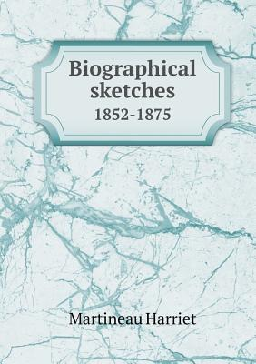 Biographical Sketches 1852-1875