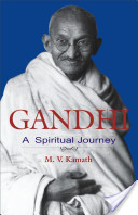 Gandhi, a Spiritual Journey