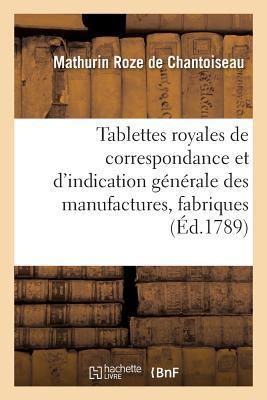 Tablettes Royales de Correspondance et d'Indication Generale des Manufactures, Principales
