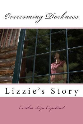 Overcoming Darkness...lizzie's Story