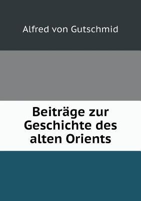 Beitrage Zur Geschichte Des Alten Orients