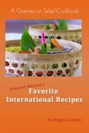 Granny Regina's Favorite International Recipes