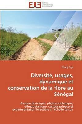 Diversite, Usages, Dynamique et Conservation de la Flore au Sénégal