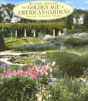 Golden Age of American Gardens