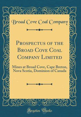 Prospectus of the Broad Cove Coal Company Limited