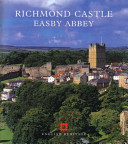 Richmond Castle, Easby Abbey Colour Handbook