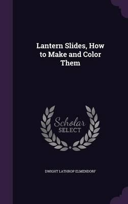 Lantern Slides, How to Make and Color Them