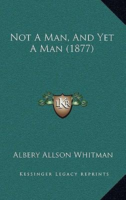 Not a Man, and Yet a Man (1877)