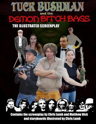 Tuck Bushman and the Demon Bitch Bags