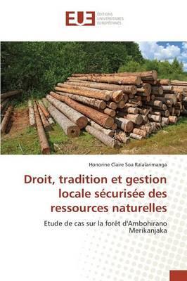 Droit, Tradition et Gestion Locale Securisee des Ressources Naturelles