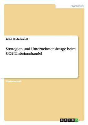 Strategien und Unternehmensimage beim CO2-Emissionshandel