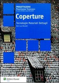 Coperture. Tecnologie materiali dettagli