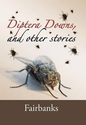 Diptera Downs, and Other Stories