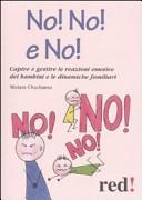No! No! No! Come convivere con un figlio «faticoso»