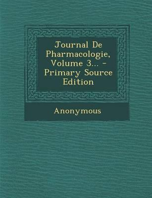 Journal de Pharmacologie, Volume 3... - Primary Source Edition