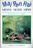 Mai Pen Rai Means Never Mind an American Housewife's Honest Love Affair with the Irrepressible People of Thailand