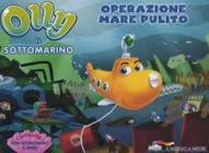 Operazione mare pulito. Olly il sottomarino. Vol. 5
