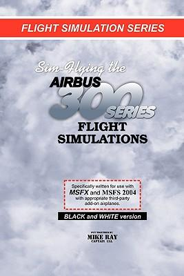 Sim-Flying the Airbus 300 Series Flight Simulations