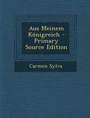 Aus Meinem Konigreich - Primary Source Edition