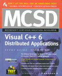 MCSD Visual C++ 6 Distributed Applications Study Guide (Exam 70-015)