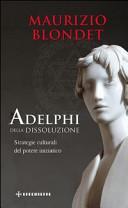 Adelphi della dissol...