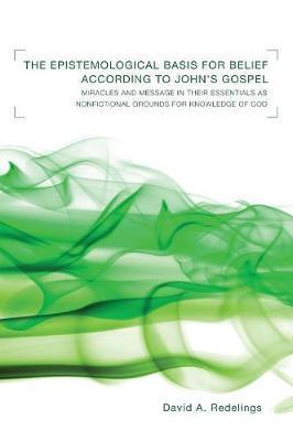 The Epistemological Basis for Belief according to John's Gospel