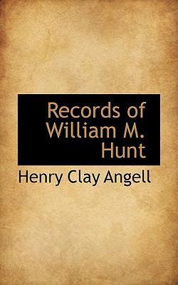 Records of William M. Hunt