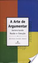 A Arte de Argumentar – Gerenciando Razão e Emoção