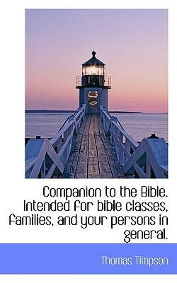 Companion to the Bible. Intended for Bible Classes, Families, and Your Persons in General