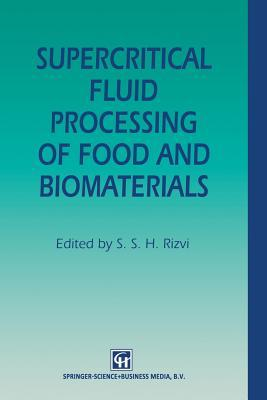 Supercritical Fluid Processing of Food and Biomaterials