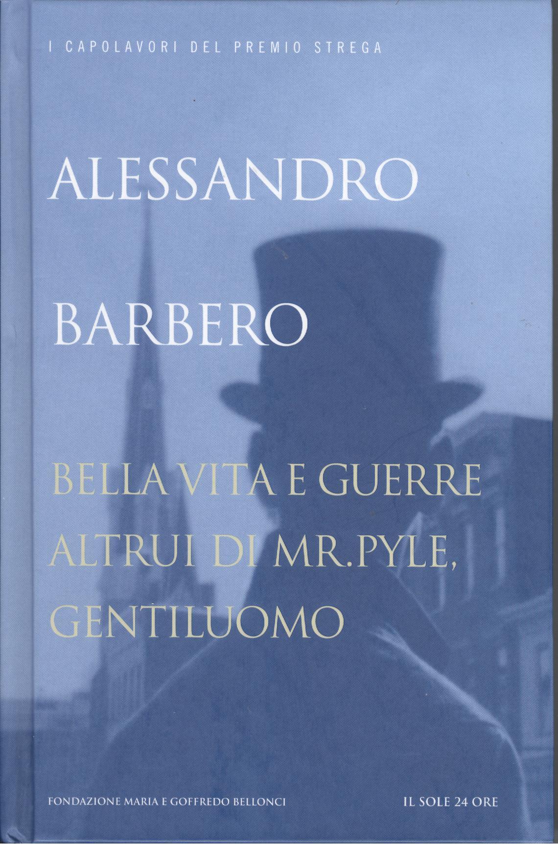 Bella vita e guerre altrui di Mr. Pyle, gentiluomo, Alessandro Barbero